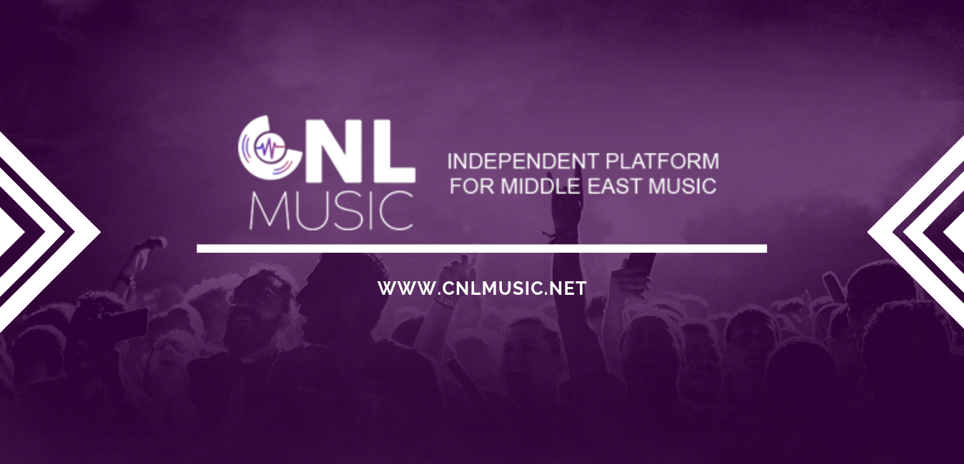 CNL Music | Independent Platform For Middle East Music